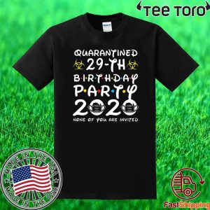 #Quarantine Birthday T-Shirt 29th Birthday Party 2020 None of You are Invited Shirt